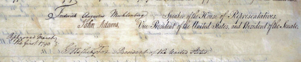 The signatures of President George Washington, Vice President John Adams, and Speaker of the House Frederick Muhlenberg as they appear on the First Census Act. (image courtesy of www.census.gov)