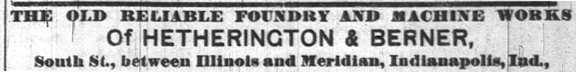 1874 ad for Hetherington & Berner that appeared in the Indianapolis News (scan courtesy of newspapers.com)