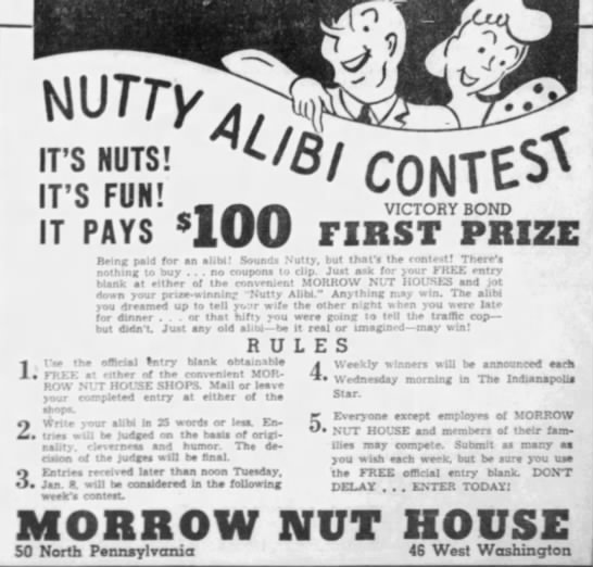 This ad from December of 1945 advertises a contest where the winner is issued a one hundred dollar Victory Bond. Morrow's Nut House was a fixture downtown for nearly sixty years. (Courtesy Indiana State Library)